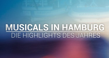 Musicals in Hamburg: Die Highlights des Jahres