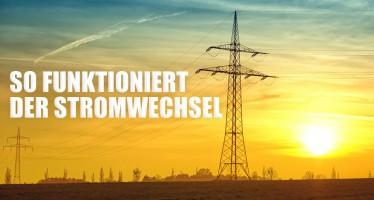 Stromwechsel: Erste Schritte und Informationen